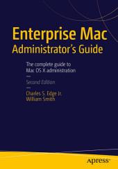 Enterprise Mac Administrators Guide