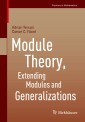 Module Theory, Extending Modules and Generalizations