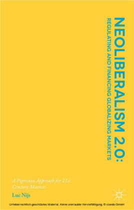 Neoliberalism 2.0: Regulating and Financing Globalizing Markets