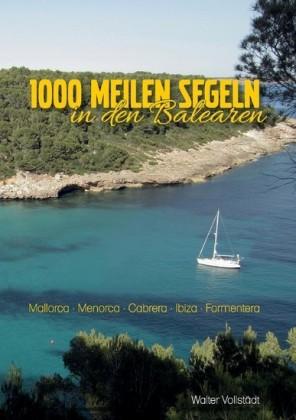 1000 Meilen Segeln in den Balearen
