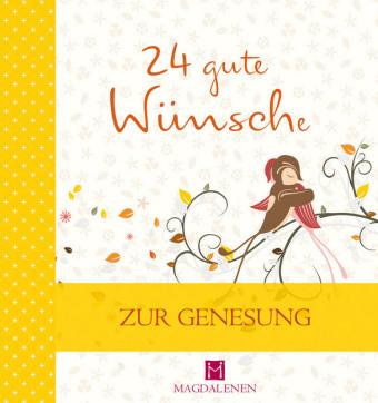 24 gute Wünsche - Zur Genesung