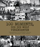 100 Momente, die die Welt veränderten Cover