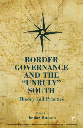 Border Governance and the 'Unruly' South