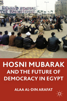 Hosni Mubarak and the Future of Democracy in Egypt