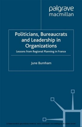 Politicians, Bureaucrats and Leadership in Organizations
