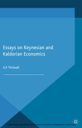 Essays on Keynesian and Kaldorian Economics
