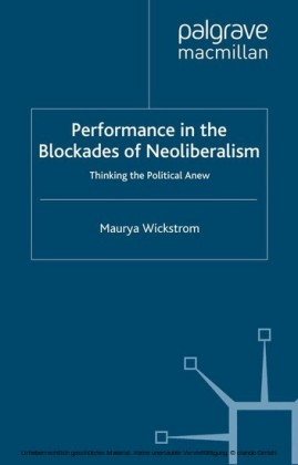 Performance in the Blockades of Neoliberalism