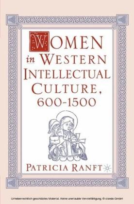 Women in Western Intellectual Culture, 600-1500