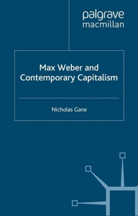 Max Weber and Contemporary Capitalism