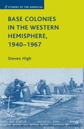 Base Colonies in the Western Hemisphere, 1940-1967