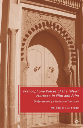 Francophone Voices of the 'New' Morocco in Film and Print