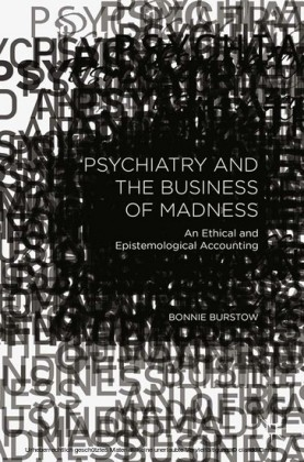 Psychiatry and the Business of Madness