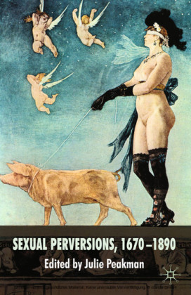 Sexual Perversions, 1670-1890