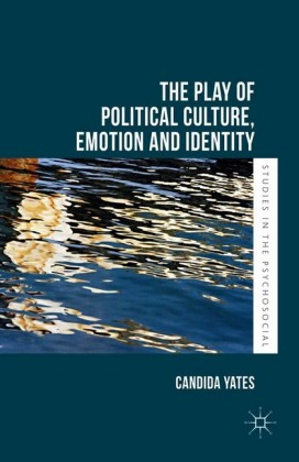 The Play of Political Culture, Emotion and Identity