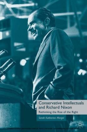 Conservative Intellectuals and Richard Nixon
