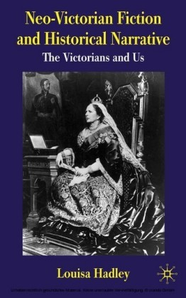 Neo-Victorian Fiction and Historical Narrative