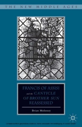Francis of Assisi and His 'Canticle of Brother Sun' Reassessed