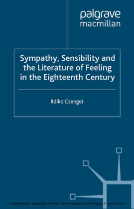 Sympathy, Sensibility and the Literature of Feeling in the Eighteenth Century