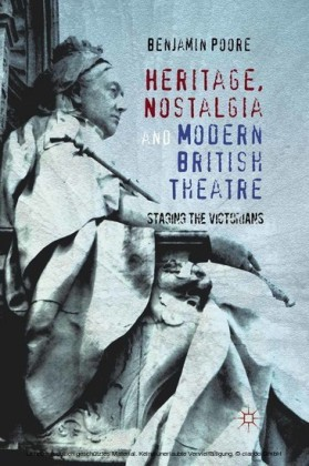 Heritage, Nostalgia and Modern British Theatre