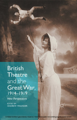 British Theatre and the Great War, 1914 - 1919