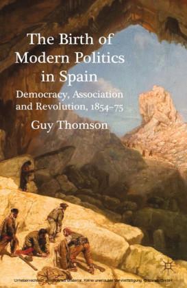 The Birth of Modern Politics in Spain