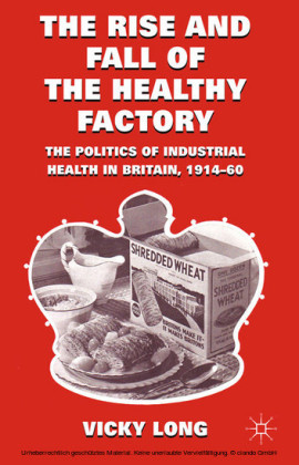 The Rise and Fall of the Healthy Factory