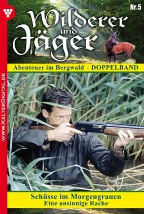Wilderer und Jäger 5 - Heimatroman