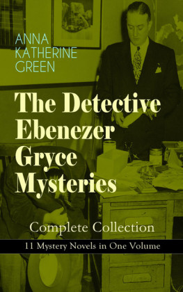 THE DETECTIVE EBENEZER GRYCE MYSTERIES - Complete Collection: 11 Mystery Novels in One Volume