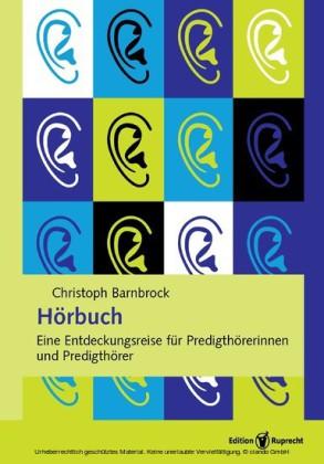 Hörbuch. Eine Entdeckungsreise für Predigthörerinnen und Predigthörer