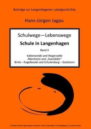 Schulwege - Lebenswege - Schule in Langenhagen II