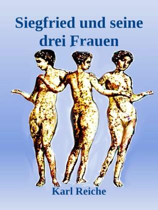 Siegfried und seine drei Frauen