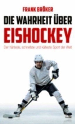 Die Wahrheit über Eishockey