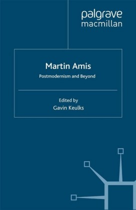 Martin Amis: Postmodernism and Beyond