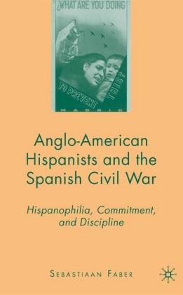 Anglo-American Hispanists and the Spanish Civil War