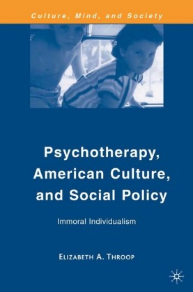 Psychotherapy, American Culture, and Social Policy