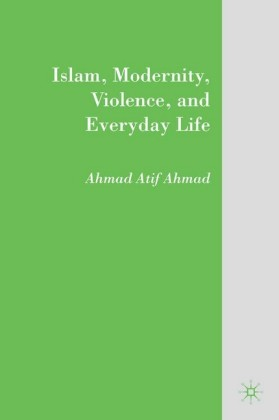 Islam, Modernity, Violence, and Everyday Life