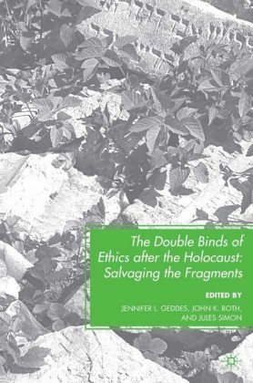 The Double Binds of Ethics after the Holocaust