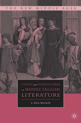 Ethics and Eventfulness in Middle English Literature