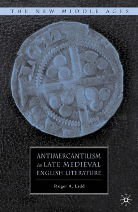 Antimercantilism in Late Medieval English Literature