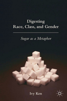 Digesting Race, Class, and Gender
