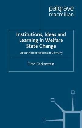 Institutions, Ideas and Learning in Welfare State Change