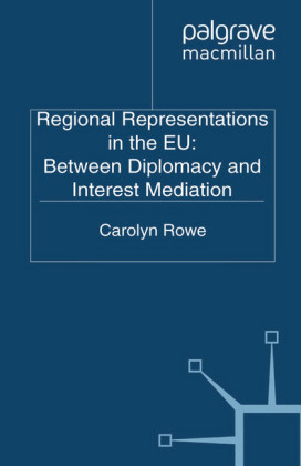 Regional Representations in the EU: Between Diplomacy and Interest Mediation