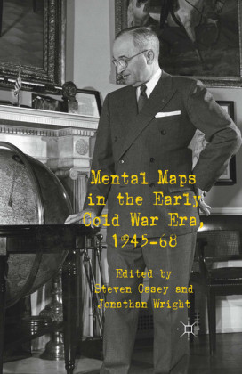 Mental Maps in the Early Cold War Era, 1945-68
