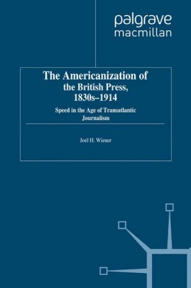 The Americanization of the British Press, 1830s-1914