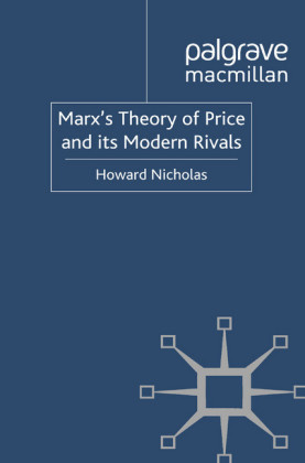 Marx's Theory of Price and its Modern Rivals