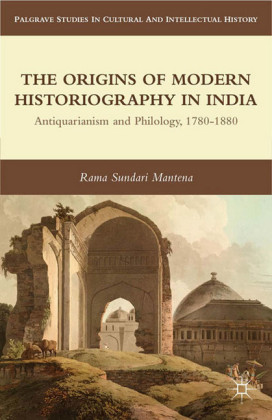The Origins of Modern Historiography in India