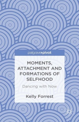 Moments, Attachment and Formations of Selfhood