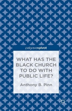 What Has the Black Church to do with Public Life?