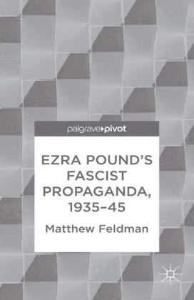Ezra Pound's Fascist Propaganda, 1935-45