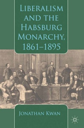Liberalism and the Habsburg Monarchy, 1861-1895